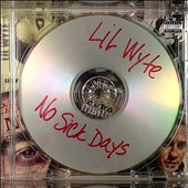 Lil Wyte: No Sick Days [PA] [Digipak]