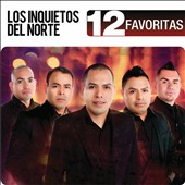 Los Inquietos del Norte: 12 Favoritas