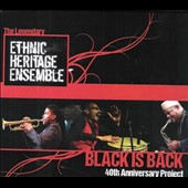 Ethnic Heritage Ensemble: Black Is Back: 40th Anniversary Project