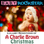Baby Rockstar: Lullaby Renditions of a Charlie Brown Christmas