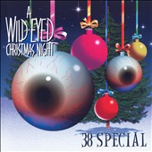.38 Special (Rock): A Wild-Eyed Christmas Night