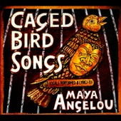 Maya Angelou: Caged Bird Songs [Digipak] *