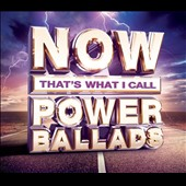 Various Artists: Now That's What I Call Power Ballads [Digipak]
