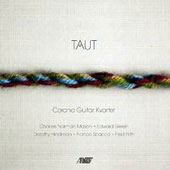 Taut' - Works for Guitar Quartet, by Charles Norman Mason, Edward Green, Dorothy Hindman et al. / Corona Guitar Kvartet