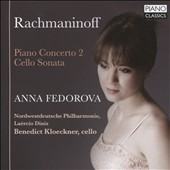 Rachmaninoff: Piano Concerto 2; Cello Sonata / Anna Fedorova, piano; Benedict Kloeckner, cello; Northwest German Philharmonia; Laércio Diniz