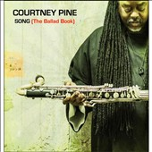 Courtney Pine: Song: The Ballad Book