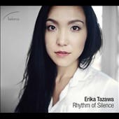 'Rhythm of Silence' - 21st century piano music by Francesco Di Fiore, Douwe Eisenga, Marc Mellits, Matteo Sommacal and William Susman / Erika Tazawa, piano