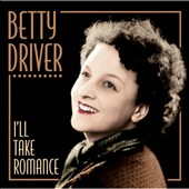 Betty Driver: I'll Take Romance