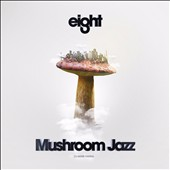 Various Artists: Mushroom Jazz, Vol. 8 [Digipak]