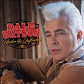 Dale Watson: Under the Influence [Digipak] *