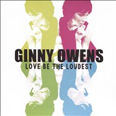 Ginny Owens: Love Be the Loudest *