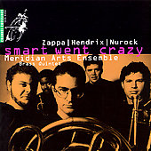 Smart Went Crazy - Zappa, et al / Meridian Arts Ensemble