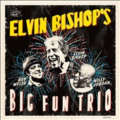 Elvin Bishop: Elvin Bishop's Big Fun Trio *