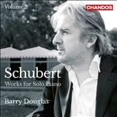 Schubert: Works for Solo Piano, Vol. 2 / Barry Douglas, piano