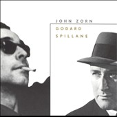 Zorn: Godard, Spillane, Blues N&ouml;el / Frisell, Frith, et al