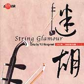Yu Hong-Mei: String Glamour