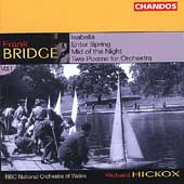 Bridge: Orchestral Works Vol 1 - Isabella, Enter Spring, etc / Hickox, et al