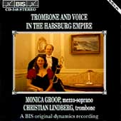 Trombone and Voice in the Habsburg Empire / Groop, Lindberg