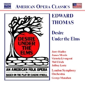 American Opera Classics - E. Thomas: Desire Under the Elms