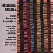 Andrew Willis Plays American Piano Music - Amlin, et al