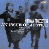 Norman Finkelstein: An Issue of Justice: The Origins of the Isreal/Pal