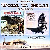Tom T. Hall: In Search of a Song/The Rhymer and Other Five and Dimers