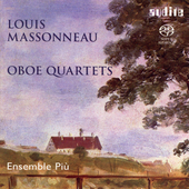 Louis Massoneau: Three Oboe Quartets / Ensemble Piú