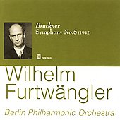 Bruckner: Symphony no 5 / Wilhelm Furtw&#228;ngler, et al