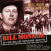 Bill Monroe: Blue Moon of Kentucky [Country Stars]