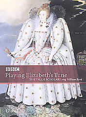 Byrd. Playing Elizabeth's Tune [DVD]. Tallis Scholars, P.Phillips [DVD]