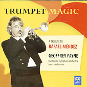 Trumpet Magic, A tribute to Rafael Méndez / Geoffrey Payne, trumpet