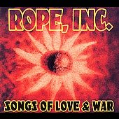 Rope, Inc.: Songs of Love and War *