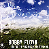 Bobby Floyd: Notes to and from My Friends *