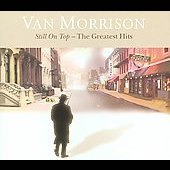Van Morrison: Still on Top: The Greatest Hits [Digipak]