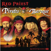 Pirates of the Baroque - Stolen Masterworks and Forgotten Musical Jewels / Red Priest