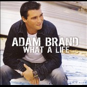 Adam Brand: What a Life