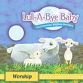 Various Artists: Lull-A-Bye Baby: Worship