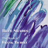 Blue Shades: The Music of Frank Ticheli