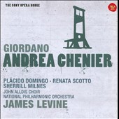 Giordano: Andrea Chenier / Placido Domingo, Renata Scotto, Sherrill Milnes. James Levine, Nat'l PO; John Alldis Choir