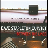 Dave Stapleton/Dave Stapleton Quintet: Between the Lines *