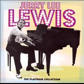 Jerry Lee Lewis: Platinum Collection [Warner]