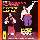 Ukrainian Ensemble/Michael Skorr: Popular Dances [Ukraine]