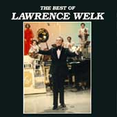 Lawrence Welk: The Best of Lawrence Welk [MCA]