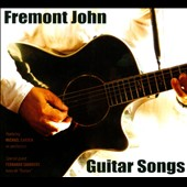 Freemont John Ashton: Guitar Songs [Digipak]