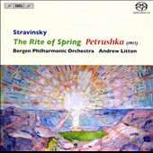 Stravinsky: The Rite of Spring; Petrushka (1911) / Andrew Litton
