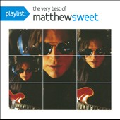 Matthew Sweet: Playlist: The Very Best of Matthew Sweet