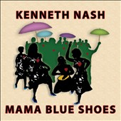 Kenneth Nash (Vocals): Mama Blue Shoes [Digipak]