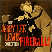 Jerry Lee Lewis: Fireball: The Jerry Lee Lewis Collection