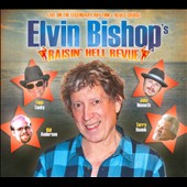Elvin Bishop: Raisin' Hell Revue: Live on the Legendary Rhythm & Blues Cruise [Digipak]