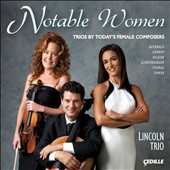 Notable Women Composers / Trios by Auerbach, Garrop, Higdon, Tower, et al.